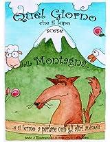 Quel giorno che il lupo scese dalla montagna: ...e si fermò a parlare con gli altri animali. (Italian Edition)