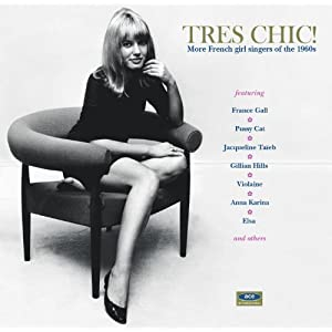 Tres Chic! - More French Girl Singers Of The 1960s