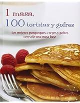 1 Masa, 100 Tortitas y Gofres (1 = 100!)