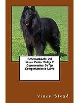Entrenamiento Del Perro Pastor Belga Y Comprension De Su Comportamiento Libro (Spanish Edition)