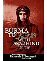Burma to Japan With Azad Hind
