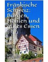 Fränkische Schweiz: Burgen, Höhlen und gutes Essen