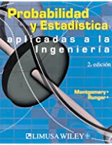 Probabilidad y estadística aplicadas a la ingeniería / Applied Statistic and Probability for Engineers