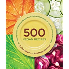 【クリックで詳細表示】500 Vegan Recipes: An Amazing Variety of Delicious Recipes, From Chilis and Casseroles to Crumbles, Crisps, and Cookies (500 Cooking (Sellers)): Celine Steen, Joni Marie Newman: 洋書