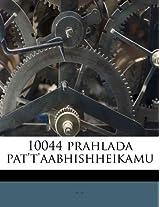 10044 Prahlada Pat't'aabhishheikamu