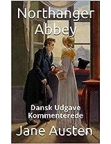 Northanger Abbey - Dansk Udgave - Kommenterede: Dansk Udgave - Kommenterede (Danish Edition)