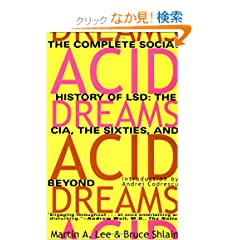 Acid Dreams: The Complete Social History of Lsd : The Cia, the Sixties, and Beyond