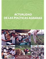 Actualidad de las politicas agrarias/ Today agricultural policies (Coleccion Editorial del Gobierno del Cambio)