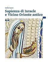 Sapienza Di Israele E Vicino Oriente Antico: Introduzione Alla Scrittura Degli Scritti Biblici Sapienziali