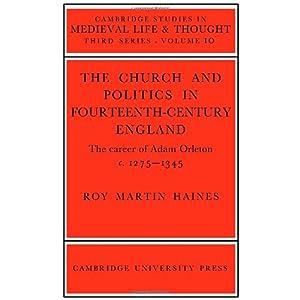 【クリックで詳細表示】Church/Politcs:Adam Orleton (Cambridge Studies in Medieval Life and Thought: Third Series) [ペーパーバック]