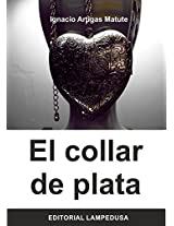 EL COLLAR DE PLATA (Spanish Edition)