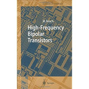 【クリックでお店のこの商品のページへ】High-Frequency Bipolar Transistors: Physics, Modelling, Applications (Springer Series in Advanced Microelectronics, 6) [ハードカバー]