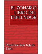 EL ZOHAR O LIBRO DEL ESPLENDOR (Biblia de la Cábala) (Spanish Edition)