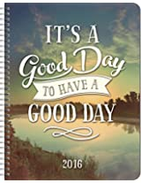 It's a Good Day to Have a Good Day 17-Month Weekly Planner August 2015-December 2016