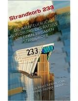 Strandkorb 233 - Die abenteuerliche Auflösung des Rätsels um einen einsamen Strandkorb: Ein Kinderkrimi von Hans-Rainer Riekers