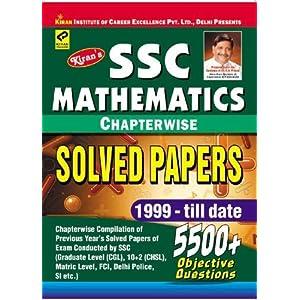 SSC MATHEMATICS CHAPTER WISE SOLVED PAPERS 1999- till date 5500+ Objective(English) by Pratiyogita kiran and KICX Think Tank of Kiran Prakashan and Bookstree (2014)