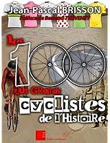 Les 100 plus grands cyclistes de l'histoire (French Edition)