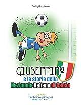 Giuseppino e la storia della Nazionale Italiana di Calcio (Italian Edition)
