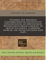 Synoidia, Sive Musarum Cantabrigiensium Concentus Et Congratulatio, Ad Serenissimum Britanniarum Regem Carolum, de Quinta Sua Sobole, Clarissima Principe, Sibi Nuper Felicisime Nata (1637)