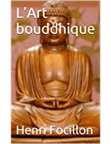 L'Art bouddhique (French Edition)