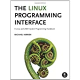 The Linux Programming Interface: A Linux and Unix System Programming HandbookMichael Kerrisk