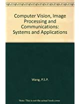 Computer Vision, Image Processing and Communications: Systems and Applications