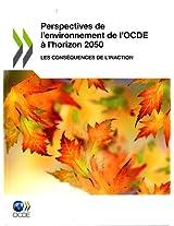 Perspectives De L'environnement De L'ocde a L'horizon 2050: Les Consequences De L'inaction