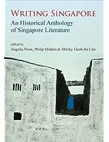 Writing Singapore: An Historical Anthology on Singapore Literature
