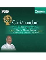 Chidanandam - O. S Thyagarajan Live at Chidambaram