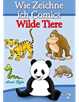 Zeichnen Bücher: Wie Zeichne ich Comics - Wilde Tiere (Zeichnen für Anfänger Bücher 2) (German Edition)