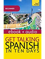 Get Talking Spanish in Ten Days: Teach Yourself (Kindle Enhanced Edition): Kindle Enhanced Edition (Teach Yourself Audio eBooks)