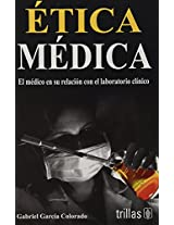 Etica medica / Medical Ethics: El medico en su relacion con el laboratorio clinico / The Doctor in his Relation with the Clinical Laboratory