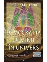 Democratia Luminii in Univers: Marturii Revelate