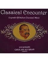 Classical Encounter- Bade Ghulam Ali Voca