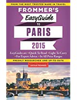 Frommer's Easyguide to Paris 2015 (Easy Guides)