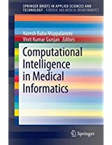 Computational Intelligence in Medical Informatics (SpringerBriefs in Applied Sciences and Technology)