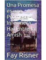 Una Promesa es una Promesa - Infermera Hal Entre la Amish (Catalan Edition)