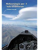 METEOROLOGIA PER IL VOLO DI DISTANZA: Imparare a comprendere la meteorologia Alpina guardando fuori dalla finestra e su internet. (Italian Edition)