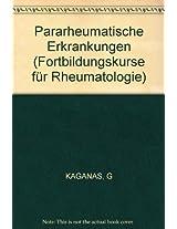 Kaganas Fortbildungskurse Fuer Rheumatologie     Pararheumatische Erkrankungen