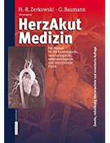 HerzAkutMedizin: Ein Manual für die kardiologische, herzchirurgische, anästhesiologische und internistische Praxis