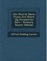 Om Henrik Ibsen: Fruen Fra Havet, Og Personerne Deri - Primary Source Edition