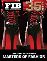 Master Shoe Designers: Volume 35 (Fashion Industry Broadcast: Masters of Fashion)