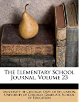 The Elementary School Journal, Volume 23