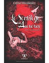 Le Sortilege des Aurores: 3 - La reine pourpre: Volume 3