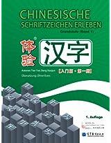 Chinesische Schriftzeichen Erleben - Grundstufe (Band 1)