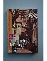 Antropologia del Tango - Los Protagonistas