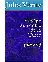 Voyage au centre de la Terre (illustré) (French Edition)