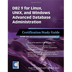 DB2 9 for Linux, UNIX, and Windows: Advanced Database Administration Certification Study Guide