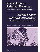 Marcel Proust: Ecriture, Reecritures Marcel Proust: Escritura, Reescrituras: Dynamiques de L'Echange Esthetique Dinamicas del Intercambio Estetico