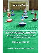 Il fantaregolamento: Regolamento del fantacalcio completo per tutte le leghe private (Italian Edition)